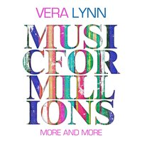 More and More — Vera Lynn, Irving Berlin
