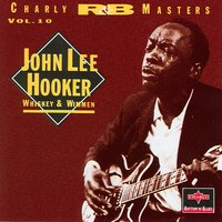 Whiskey & Wimmen — Johnn Lee Hooker