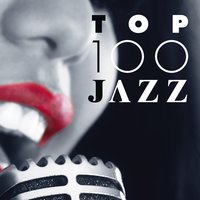 Top 100 Jazz — Ella Fitzgerald, Louis Armstrong, Chet Baker, Frank Sinatra, R. Charles, Nat King Cole, Billy Holiday, Charlie Parker, Miles Davis, John Coltrane, Nina Simone, Dizzy Gillespie, B.B. King, Glenn Miller, Duke Ellington, The Platters, Джордж Гершвин
