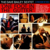 One Foot in the Gutter — The Dave Bailey Sextet