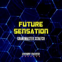 Future Sensation — Grandmaster Scratch
