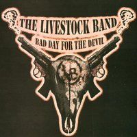 Bad Day for the Devil — The Livestock Band