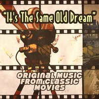 It's the Same Old Dream: Original Music from Classic Movies — сборник