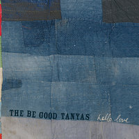 Hello Love — The Be Good Tanyas