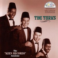 "The ""Keen Records"" Sessions — The Turks"