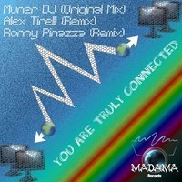 You Are Truly Connected — Muner DJ