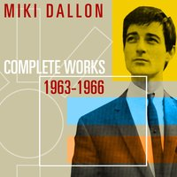 Complete Works 1963-66 — Miki Dallon