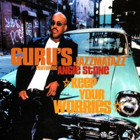 Keep Your Worries — Guru, Angie Stone