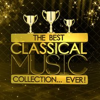 The Best Classical Music Collection...Ever! — John Philip Sousa, Paul Dukas, Francis Cutting