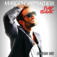 Catch Me — Marco Carpentieri, Ray Isaac