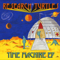 Time Machine EP — Research Turtles