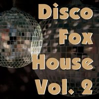 Disco Fox House, Vol. 2 — сборник