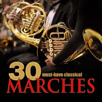 30 Must-Have Classical Marches — Gasparo Spontini, Alexis Chabrier