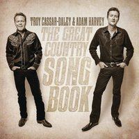 The Great Country Songbook (With Track x Track) — Troy Cassar-Daley, Adam Harvey