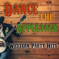 Dance the Applejack - Western Party Hits — сборник