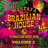 Brazilian House Compilation, Vol. 2 — Mustafa