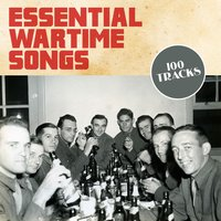 Essential Wartime Songs — сборник