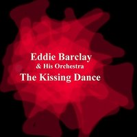 The Kissing Dance — Eddie Barclay