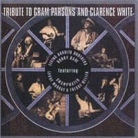 Tribute To Gram Parsons And Clarence White — сборник