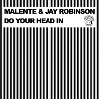 Do Your Head in — Malente, Jay Robinson