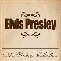 Elvis Presley - The Vintage Collection — Elvis Presley