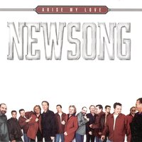 Arise My Love...Best Of Newsong — NewSong