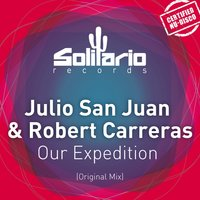 Our Expedition — Julio San Juan, Robert Carreras