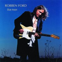 Blue Moon — Robben Ford
