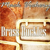Brass Buckles — Mack Vickery