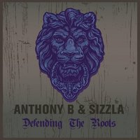 Anthony B & Sizzla Defending the Roots — Anthony B, Sizzla