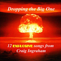 Dropping the Big One (featuring Debora Masterson & Bill Richardson) — Craig Ingraham