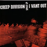 I Want Out — Creep Division