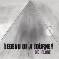 Legend of a Journey — Die Alone
