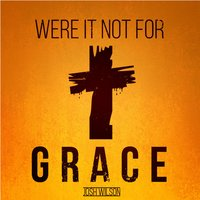 Were It Not for Grace — Josh Wilson