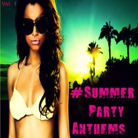 #Summer Party Anthems, Vol. 1 — KlassicKuts
