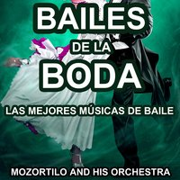 Bailes de la Boda — Mozortilo and His Orchestra