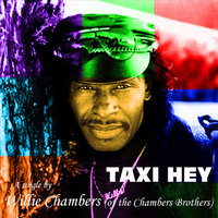 Taxi Hey — Willie Chambers