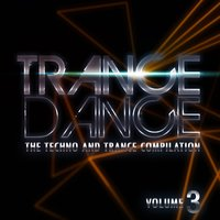 Trance Dance: The Techno and Trance Compilation, Vol. 3 — сборник