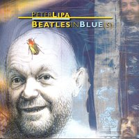 Beatles In Blue(s) — Peter Lipa