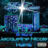 My Time:  the Words of Jacqueline Nicole Harris — Jacqueline Nicole Harris & Koto Murphy (Music)