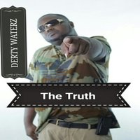 The Truth — Derty Waterz