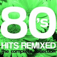 80's Hits Remixed: The Complete Collection — сборник