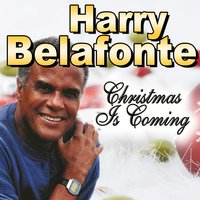 Christmas Is Coming — Harry Belafonte