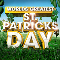 Worlds Greatest St Patricks Day - The only Irish Celtic Anthems Album you'll ever need ! - ( Folk / Pub  / Drinking ) — The Irish Masters