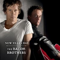 New Years Day — The Bacon Brothers