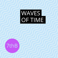 Waves of Time — 7thb