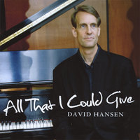 All That I Could Give - New Edition — David Hansen