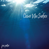Closer to the Surface — Jen Porter