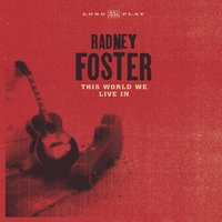 This World We Live In — Radney Foster