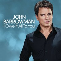 I Owe It All To You — John Barrowman